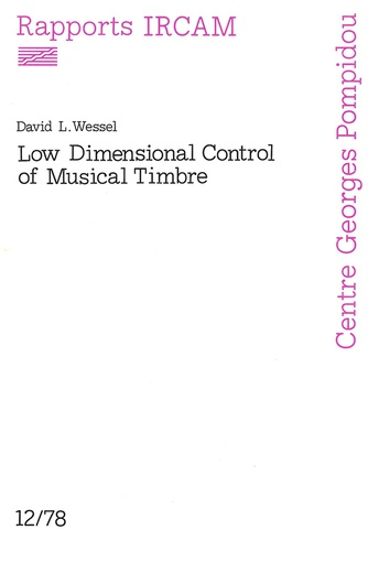 Rapports Ircam 12/78 Low Dimensional Control of Musical Timbre David L. Wessel