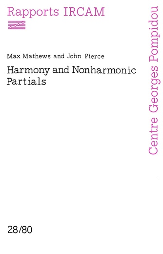 Rapports Ircam 28/80 Harmony and Nonharmonic Partials Max Mathews and John Pierce